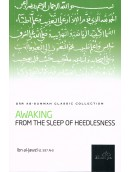 Awakening from the sleep of Heedlesness