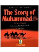 The Story of Muhammad (Madinah Period)