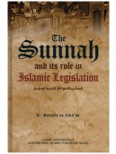 The Sunnah and its role in Islamic Legislation